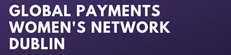 Global Payments Women's network Dublin Panel Discussion Diversity and Inclusion Header Image